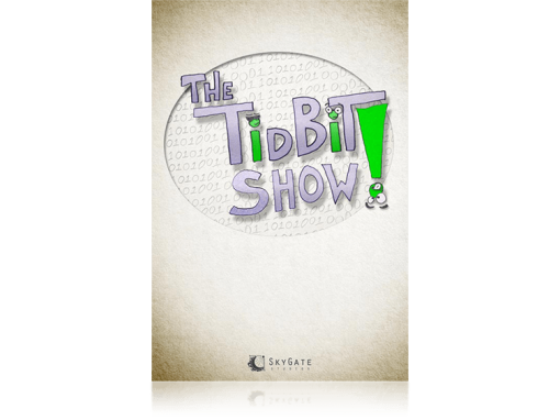 The TidBit Show!